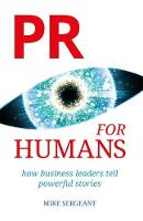PR for Humans: How Business Leaders...