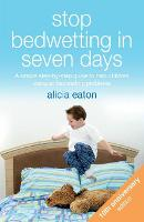 Stop Bedwetting in Seven Days: A...