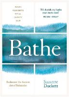 Bathe: The Art of Finding Rest,...