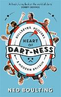 Heart of Dart-ness: Bullseyes, ...
