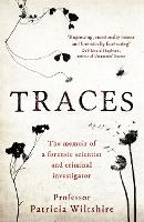 Traces: The memoir of a forensic...