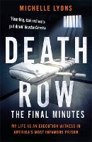 Death Row: The Final Minutes: My life...