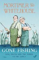Mortimer & Whitehouse: Gone Fishing:...