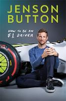 How To Be An F1 Driver: My Guide To...