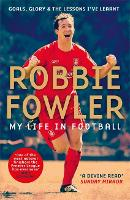 Robbie Fowler: My Life In Football:...