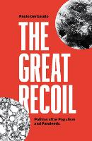The Great Recoil: Politics After...