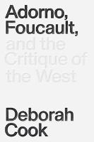 Adorno, Foucault and the Critique of...