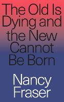 The Old Is Dying and the New Cannot ...