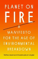 Planet on Fire: A Manifesto for the...