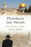 Plowshares into Swords: From Zionism...