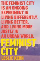 Feminist City: Claiming Space in a...