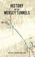 History of the Mersey Tunnels