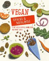 Vegan Snacks & Munchies: Plant-Based...