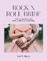 Rock n Roll Bride: The Ultimate Guide...