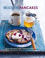 Modern Pancakes: Over 60 Contemporary...