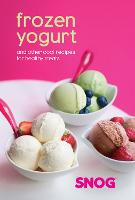 Frozen Yogurt: And Other Cool Recipes...