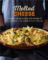 Melted Cheese: Gloriously Gooey...