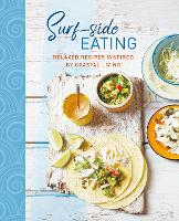 Surf-side Eating: Relaxed Recipes...
