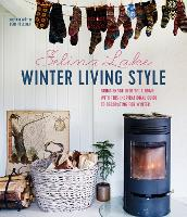 Winter Living: An Inspirational Guide...