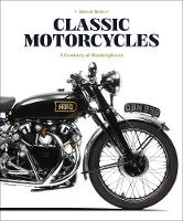 Classic Motorcycles: A Century of...