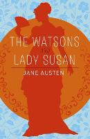 The Watsons, Lady Susan & Sanditon