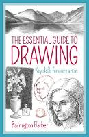 The Essential Guide to Drawing: Key...