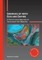Growing up with God and Empire: A...