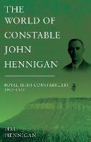 The World of Constable John Hennigan,...
