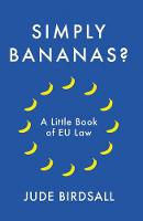 Simply Bananas?: A Little Book of EU Law