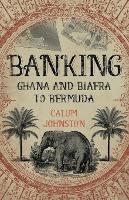 Banking - Ghana and Biafra to ...