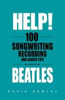 Help! 100 Songwriting, Recording and...