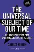 Universal Subject of Our Time, The:...