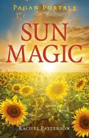 Pagan Portals - Sun Magic: How to ...