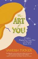 Art of You, The: A guide to shaping...