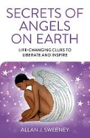 Secrets of Angels on Earth:...