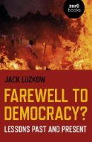 Farewell to Democracy?: Lessons Past...
