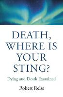 Death, Where Is Your Sting?: Dying ...