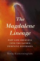 Magdalene Lineage, The: Past Life...