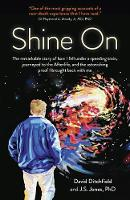 Shine On: The Remarkable Story of How...