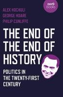 End of the End of History, The:...