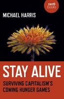 Stay Alive: Surviving Capitalism's...
