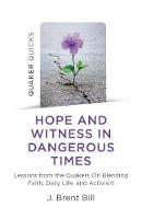 Hope and Witness in Dangerous Times:...