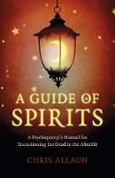 Guide of Spirits, A: A Psychopomp's...
