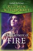 Kitchen Witchcraft: The Element of Fire