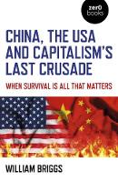 China, the USA and Capitalism's Last...