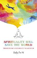 Spirituality Will Save The World - ...