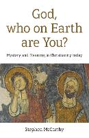 God, who on Earth are You? - Mystery...