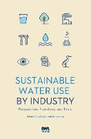 Sustainable Use of Water by Industry:...
