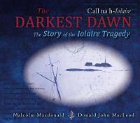 The Darkest Dawn: The Story of the...