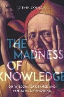 The Madness of Knowledge: On Wisdom,...